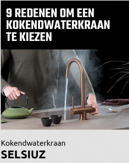 9 redenen om een kokendwaterkraan te kiezen #selsiuz