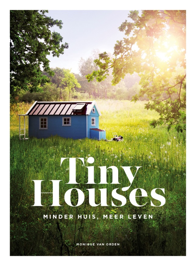 Minder huis meer leven tiny houses nieuws startpagina for Tiny house movement nederland