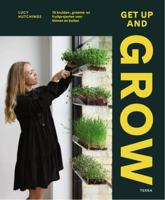 Get up and Grow - Lucy Hutchings Tips om kruiden, fruit en groenten te verbouwen. #boek #tuin #groen #kruiden #groententuin #tuinieren #interieur